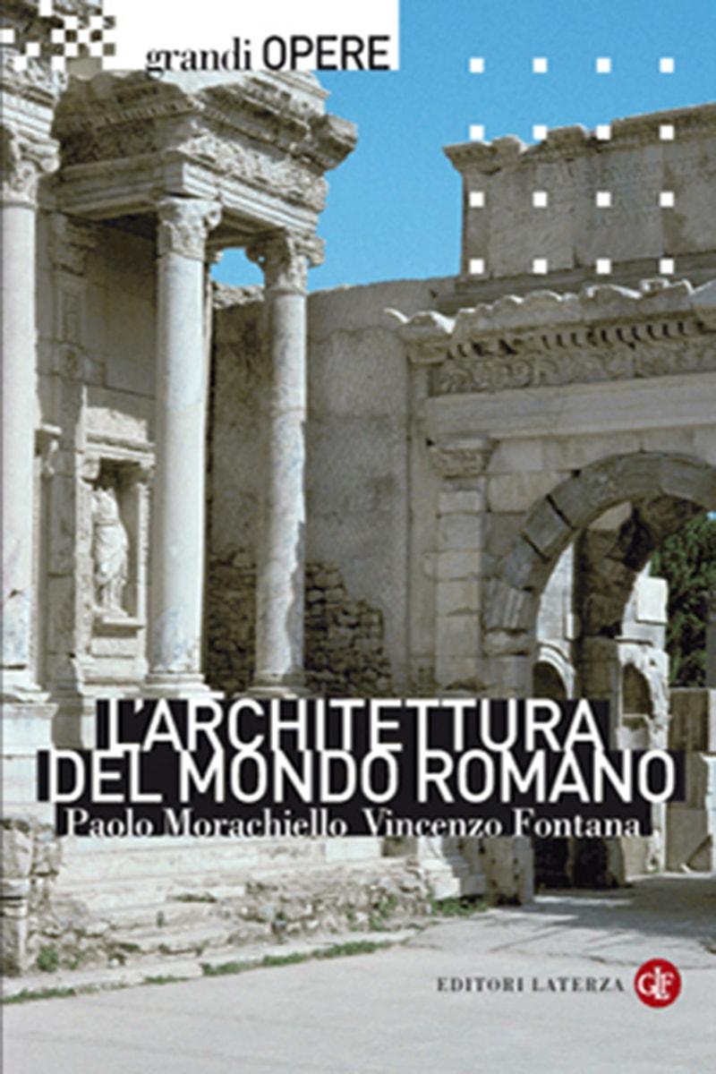 editori laterza l 39 architettura del mondo romano