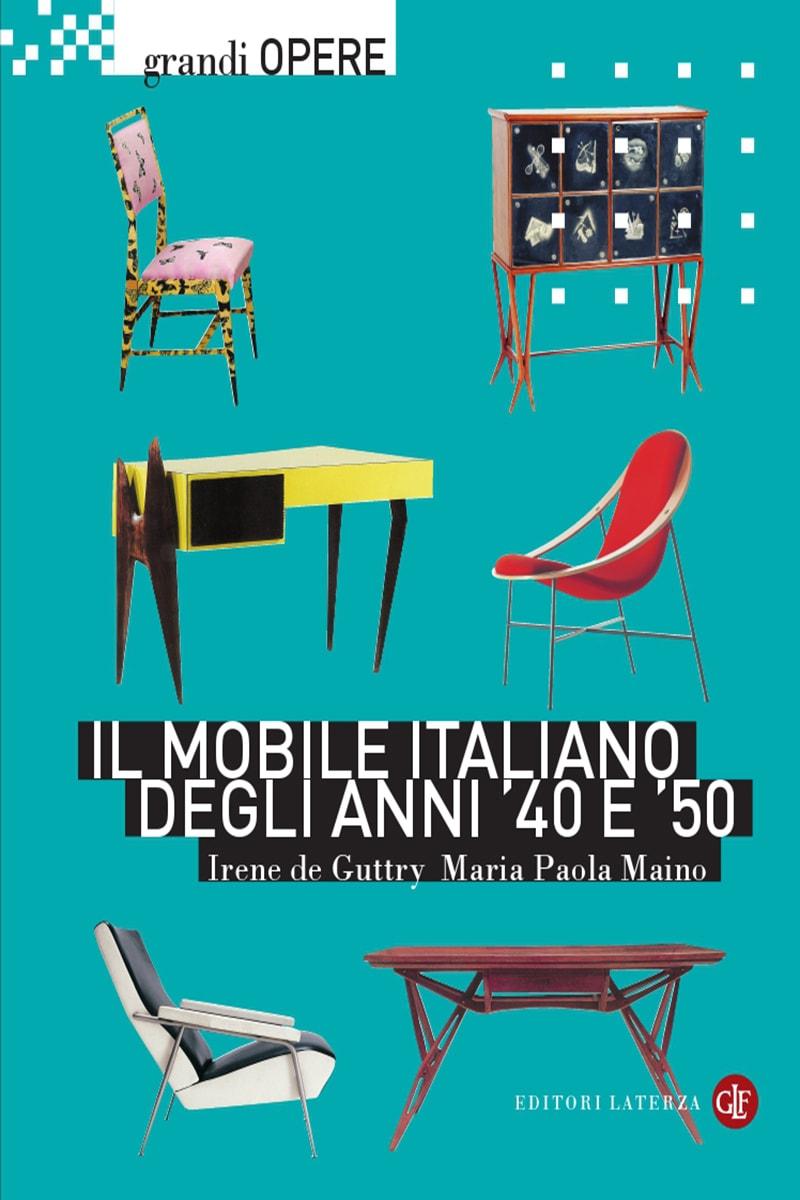 editori laterza il mobile italiano degli anni 39 40 e 39 50