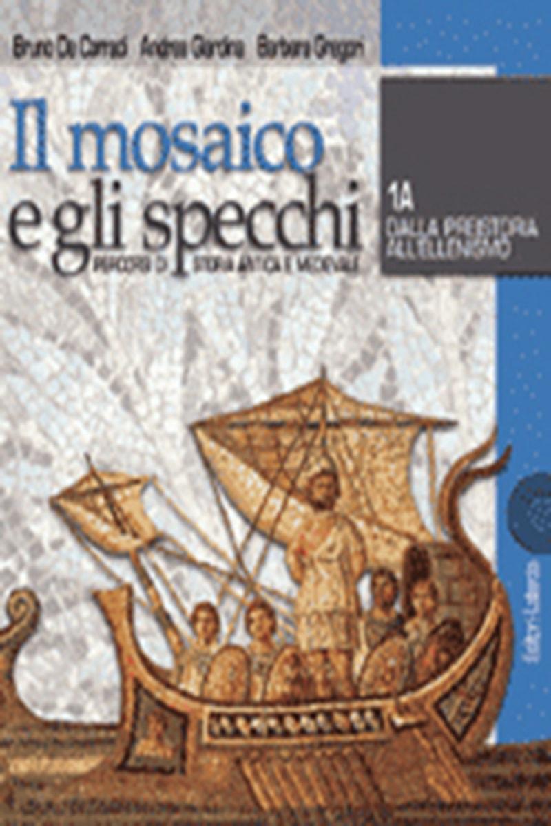 Il Mosaico E Gli Specchi 1a.Editori Laterza Il Mosaico E Gli Specchi Percorsi Di