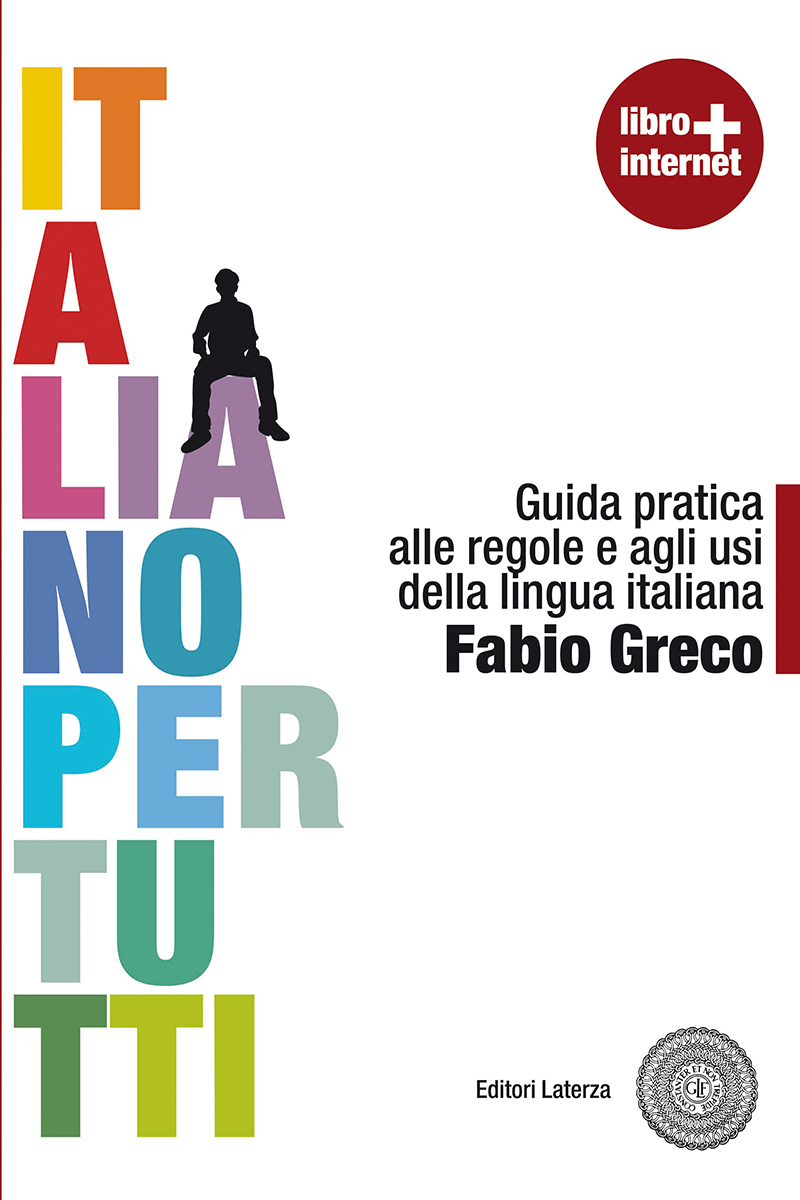 Italiano per tutti - Guida pratica alle regole e agli usi della lingua italiana