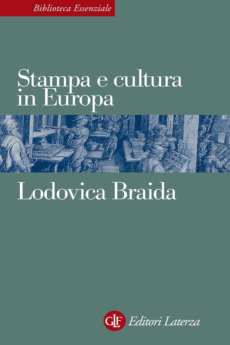 Editori Laterza :: Stampa e cultura in Europa tra XV e XVI