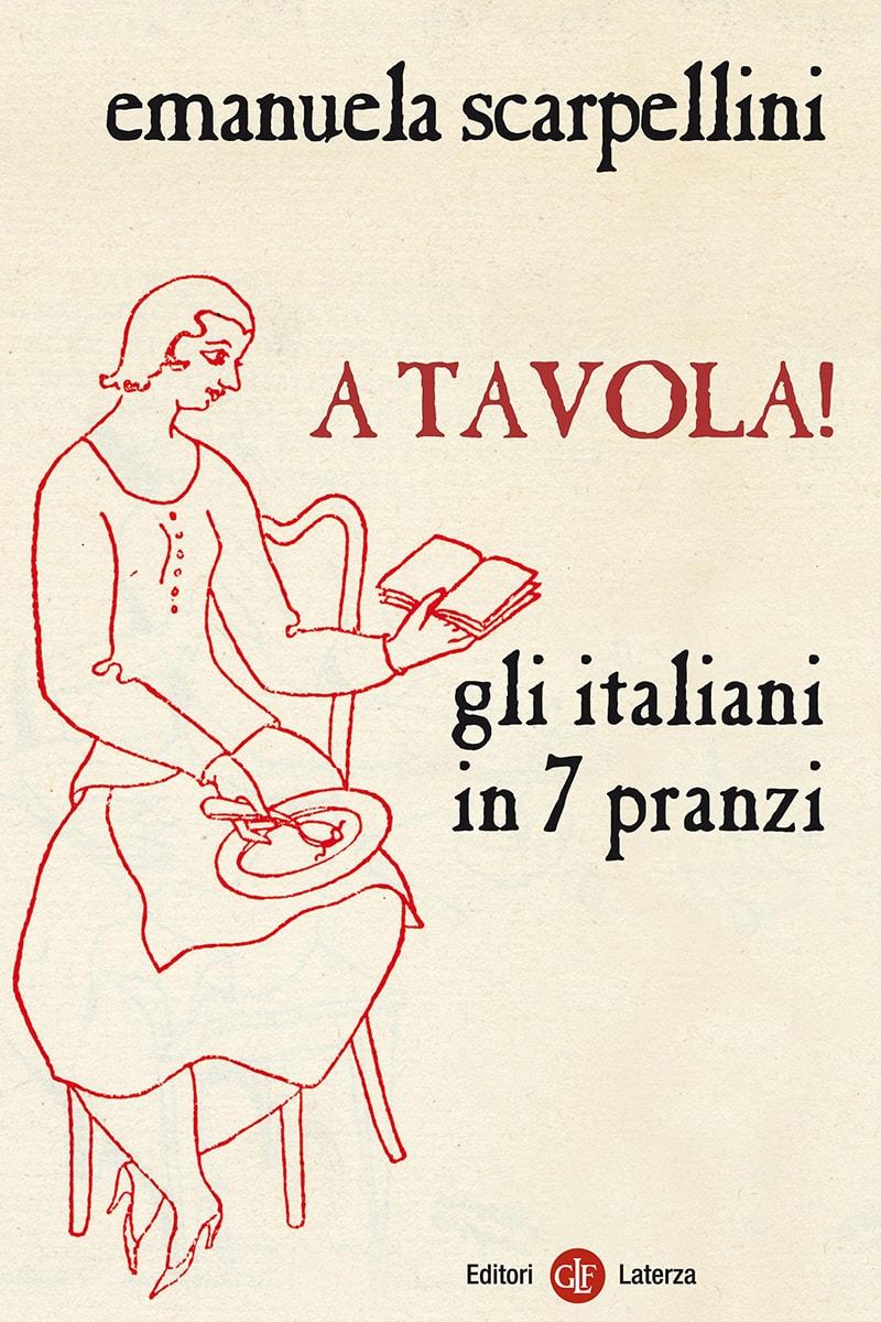 Editori Laterza :: A tavola! Gli italiani in 7 pranzi