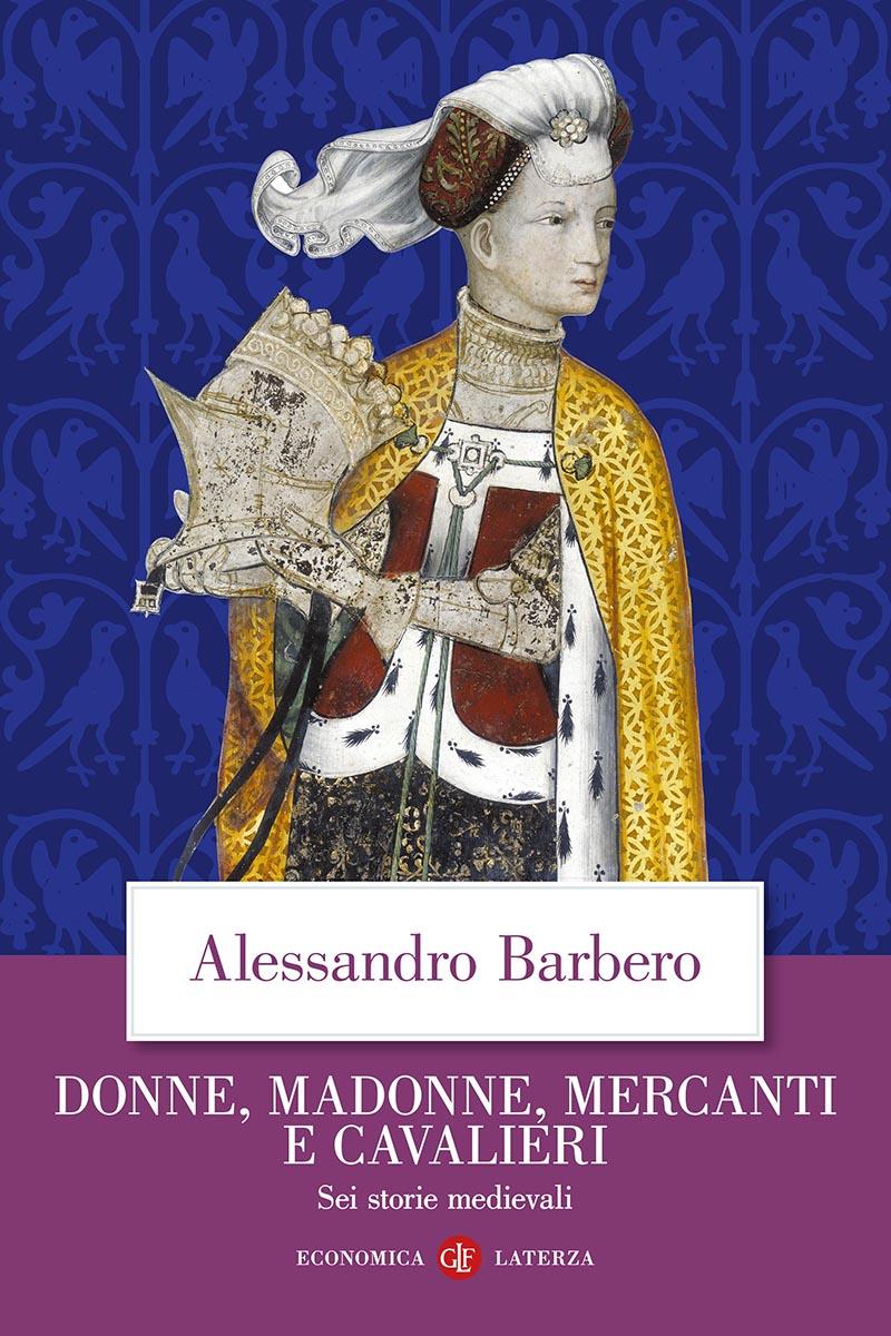 Donne, madonne, mercanti e cavalieri