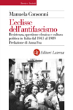 L'eclisse dell'antifascismo