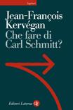 Che fare di Carl Schmitt?