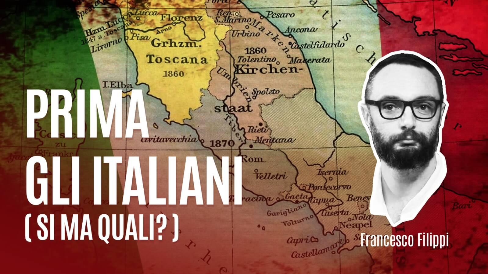 """Francesco Filippi racconta """"Prima gli Italiani! (sì, ma quali?)"""""""