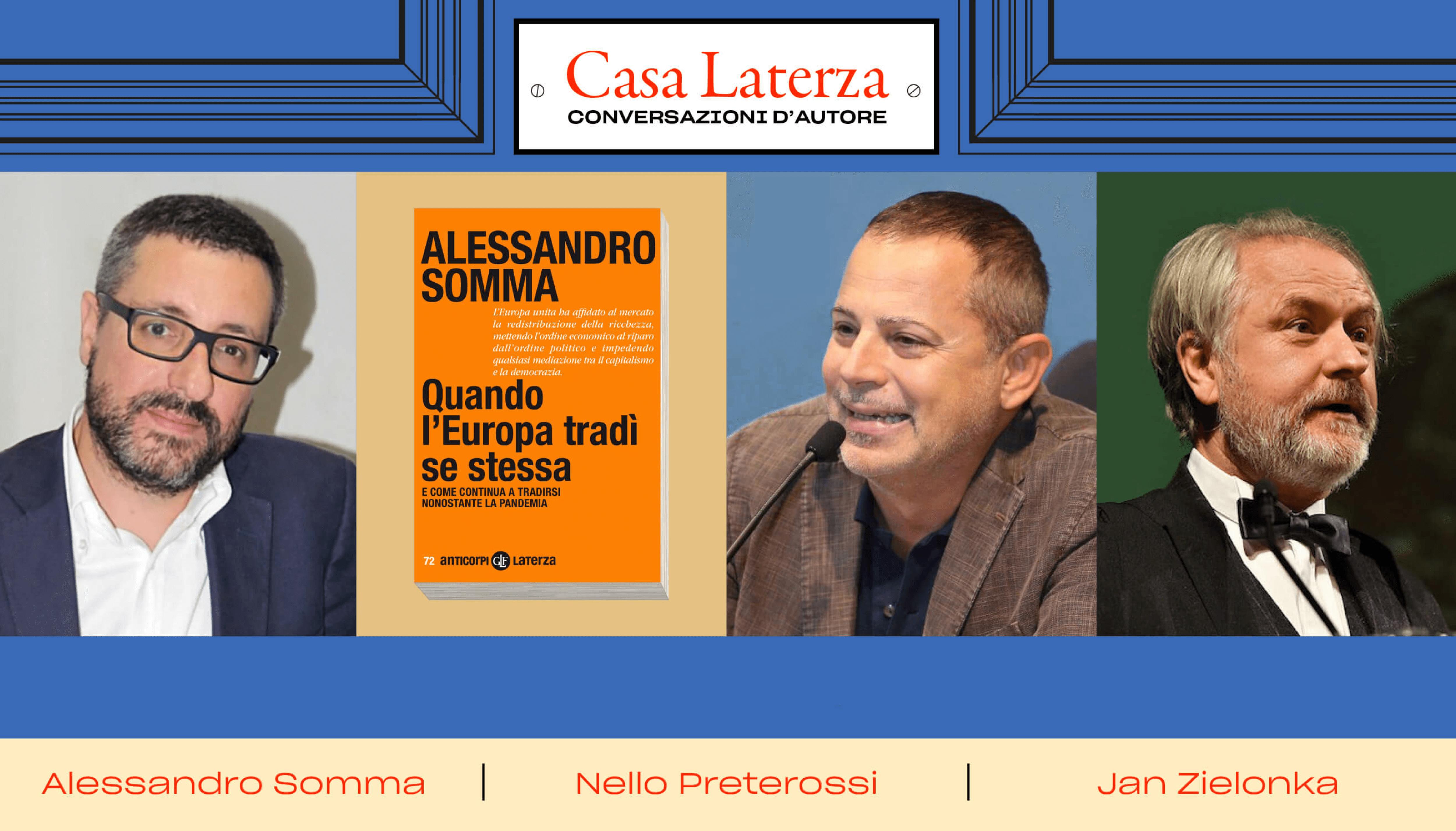 #CasaLaterza: Alessandro Somma dialoga con Nello Preterossi e Jan Zielonka
