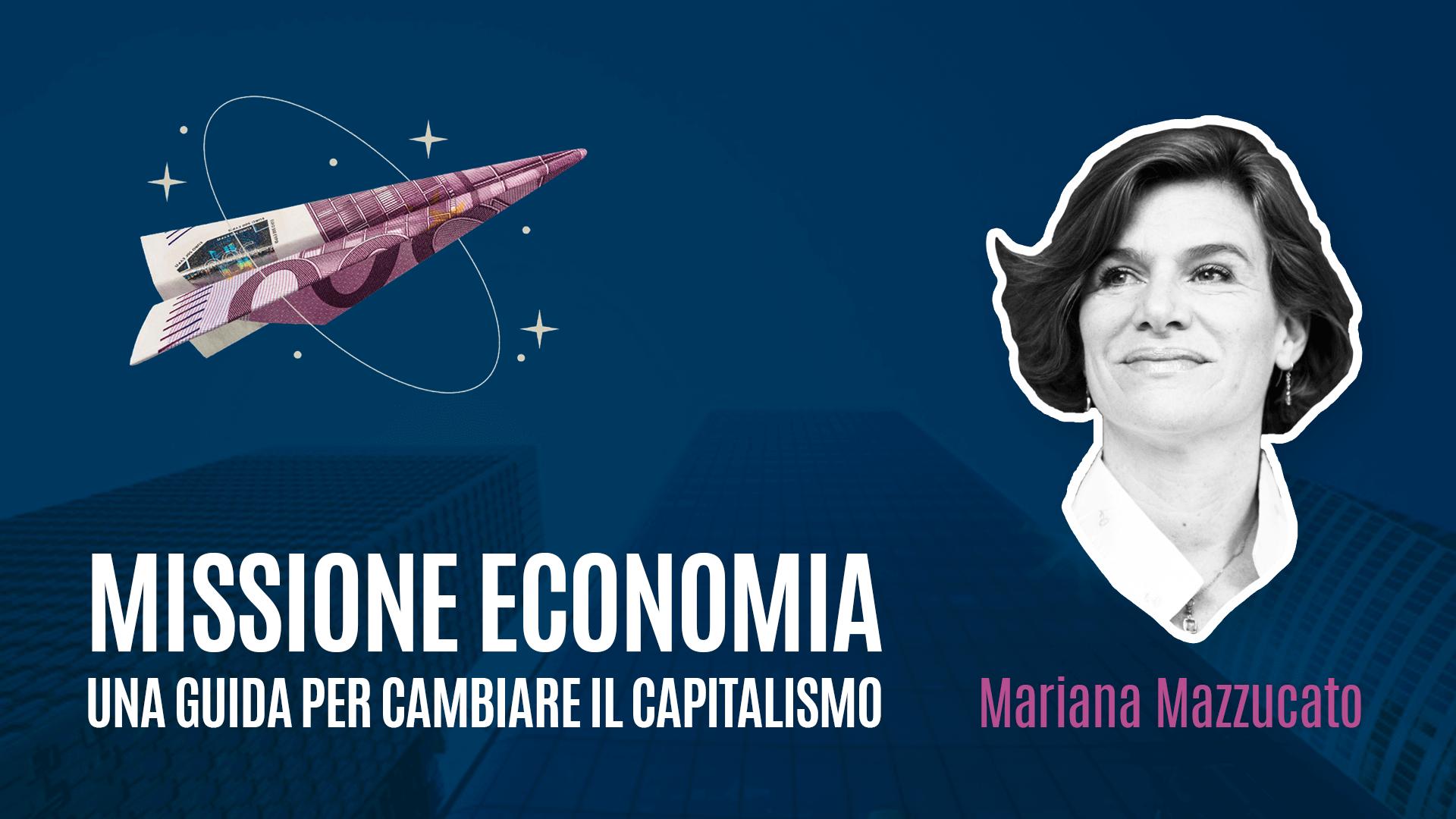"""Mariana Mazzucato racconta """"Missione economia"""""""