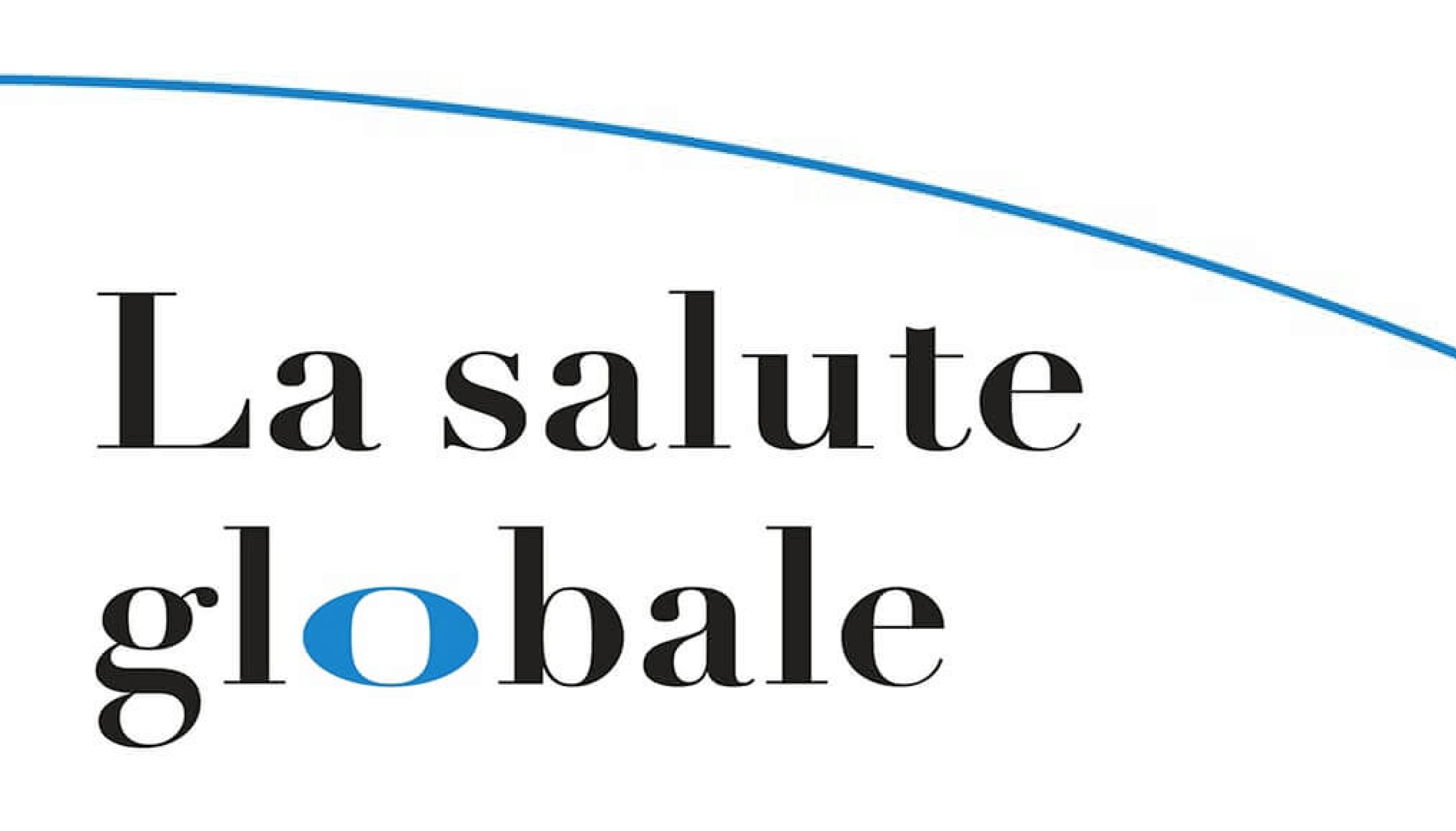 """""""La salute globale"""", a cura di Walter Ricciardi e Stefano Vella"""