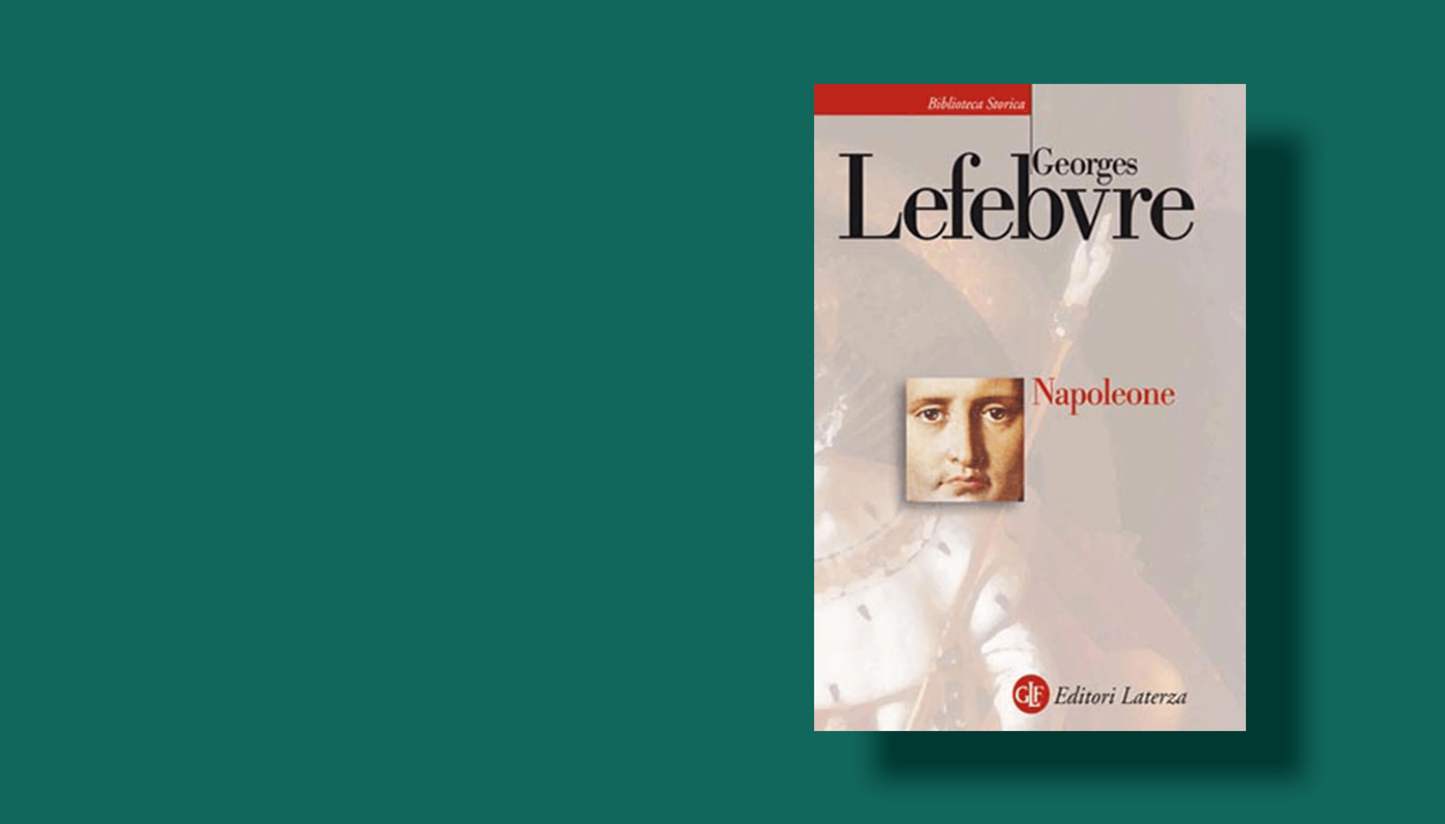 Napoleone, di Georges Lefebvre