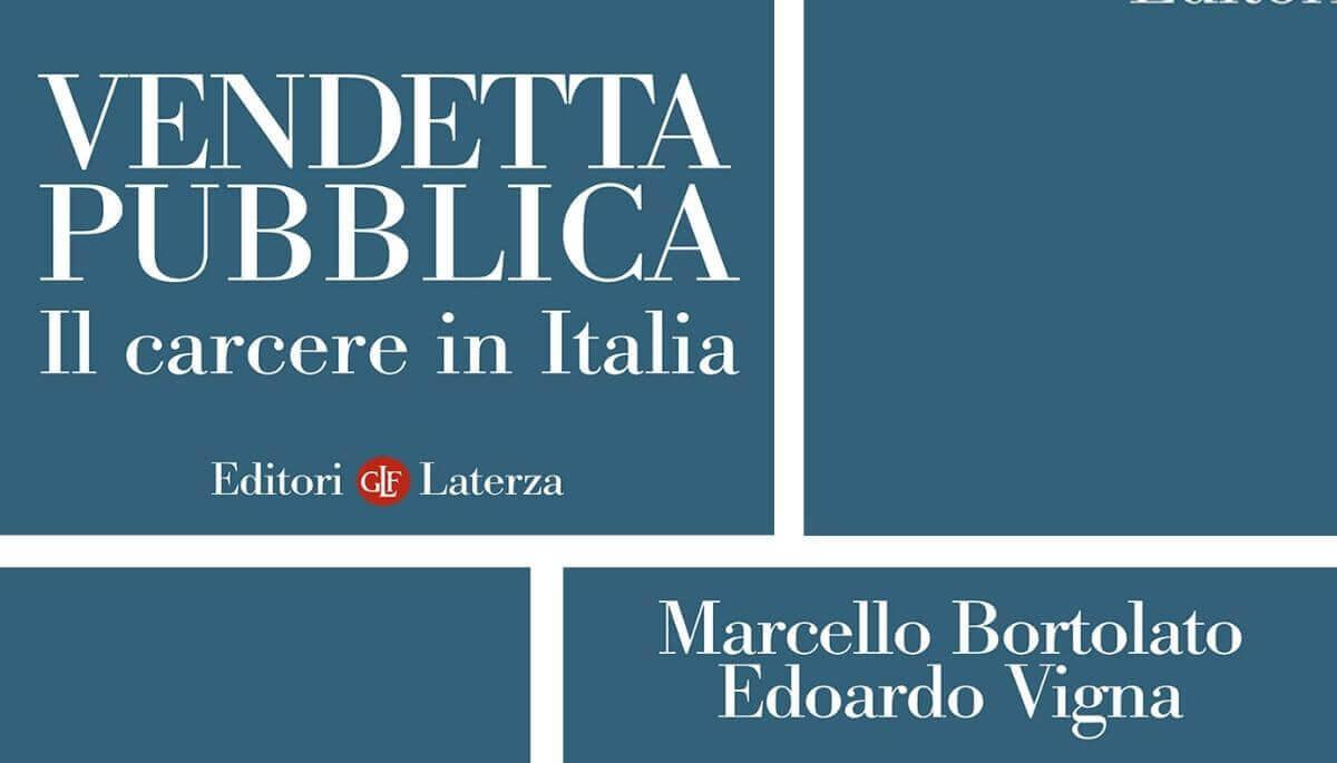 Vendetta pubblica: il carcere in Italia