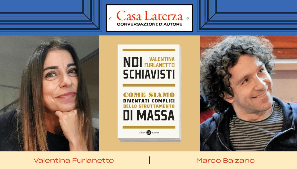 #CasaLaterza: Valentina Furlanetto dialoga con Marco Balzano