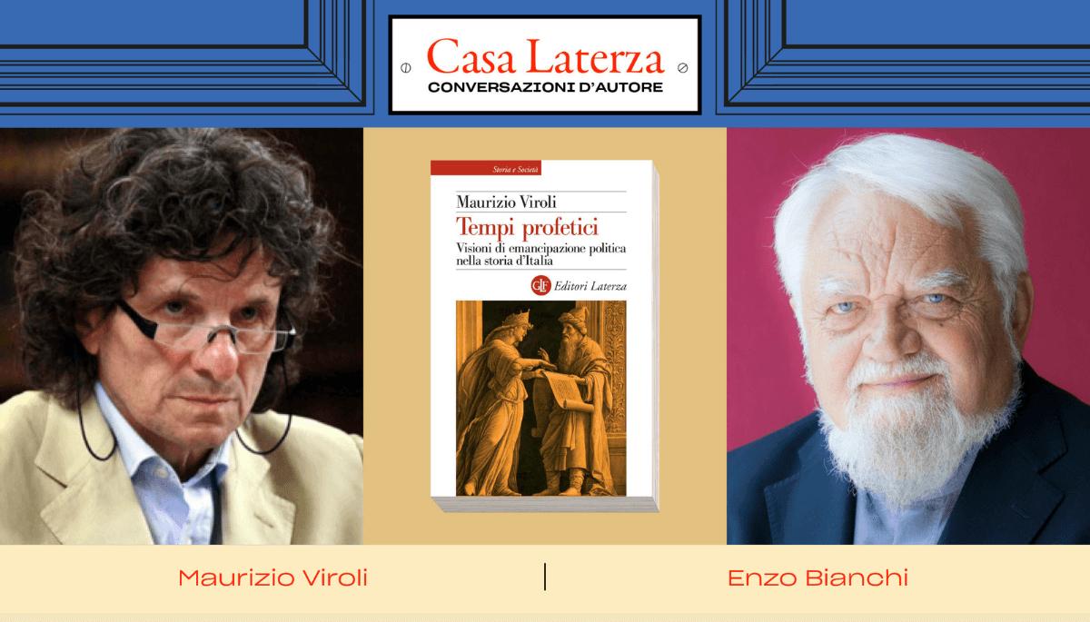 #CasaLaterza: Maurizio Viroli dialoga con Enzo Bianchi